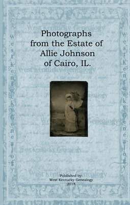 Photographs from the Estate of Allie Johnson of Cairo, IL.