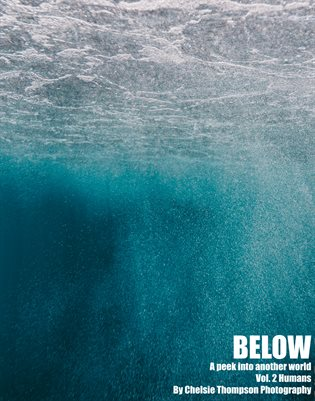 Below Vol. 2 Humans, by Chelsie Thompson Photography