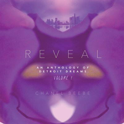 Reveal | An Anthology of  Detroit Dreams | Volume 1