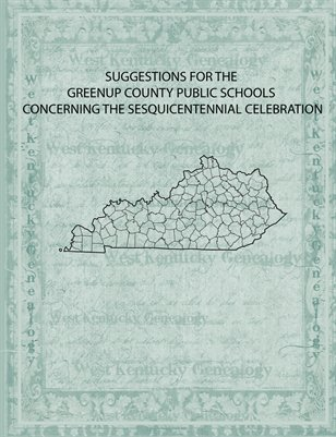 SUGGESTIONS FOR THE GREENUP COUNTY PUBLIC SCHOOLS CONCERNING THE SESQUICENTENNIAL CELEBRATION