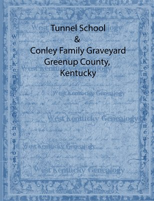 TUNNEL SCHOOL & CONLEY FAMILY GRAVEYARD, GREENUP COUNTY, KENTUCKY