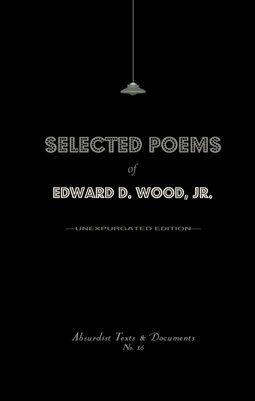 SELECTED POEMS OF EDWARD D. WOOD, JR.