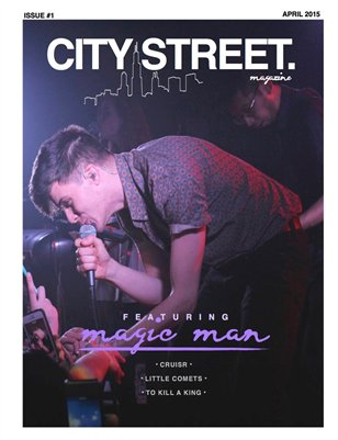 THE CITY STREET MAGAZINE ISSUE #1: MAGIC MAN