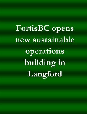 FortisBC opens new sustainable operations building in Langford