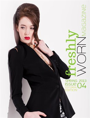 freshlyWORN Magazine | Spring 2013 - EDITORIAL Edition