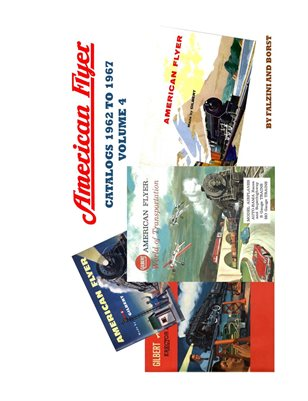 AMERICAN FLYER CATALOGS 1962 TO 1967 VOL 4
