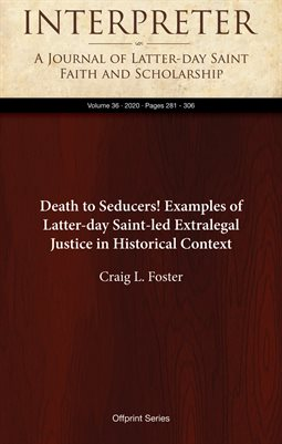 Death to Seducers! Examples of Latter-day Saint-led Extralegal Justice in Historical Context