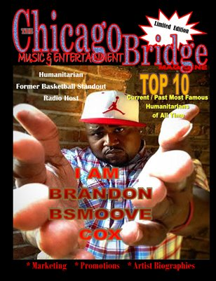 "The Chicago Bridge Magazine ""I AM BRANDON BSMOOVE COX"""