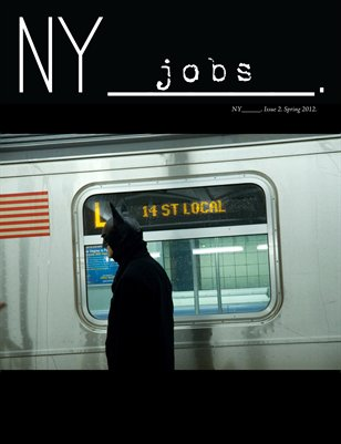 NY_____. Issue 2/Spring 2012. (Jobs)