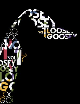 Loosey Goosey Vol.1
