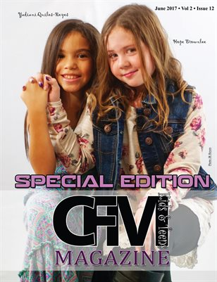 CFM Magazine Vol 2 Issue 12 • June 2017 Kids & Teens Special Edition