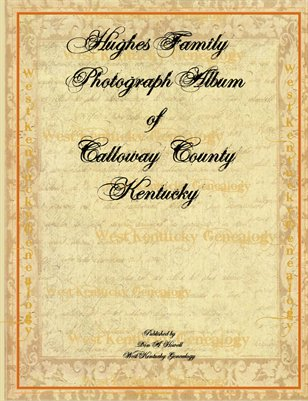 Hughes Family Photograph Album of Calloway County, Kentucky
