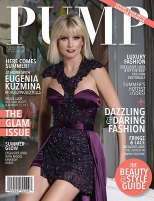 PUMP Fashion Lifestyle Magazine - The Glam Edition featuring Eugenia Kuzmenia
