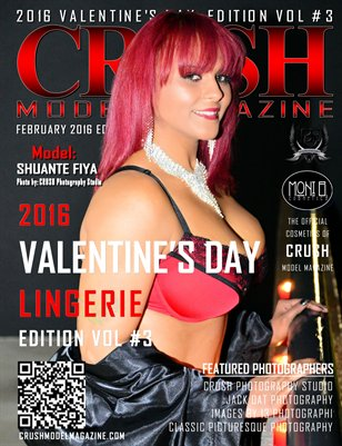 CRUSH MODEL MAGAZINE 2016 VALENTINE'S DAY LINGERIE EDITION VOL #3