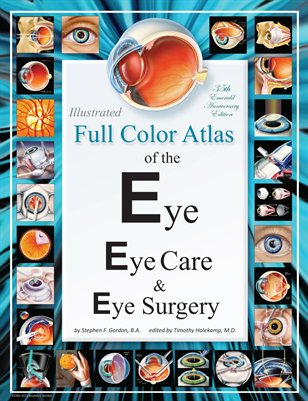 Illustrated Full Color Atlas of the Eye, Eye Care, & Eye Surgery - Regular Print Size Edition