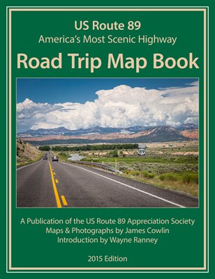 US Route 89 Road Trip Map Book-2015 Edition