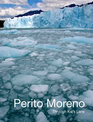 Perito Moreno Through Kai's Lens