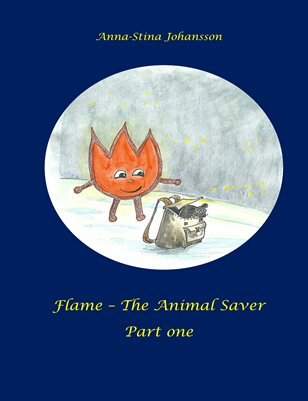 Flame - The Animal Saver part one