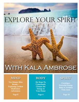 Explore Your Spirit with Kala - Summer 2011