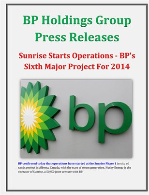BP Holdings Group Press Releases: Sunrise Starts Operations - BP's Sixth Major Project For 2014