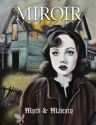 MIROIR MAGAZINE • Myth & Majesty • Abby Fields