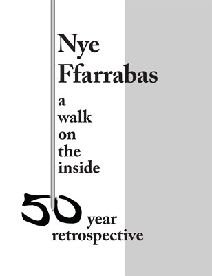 Nye Ffarrabas: a walk on the inside: 50 year retrospective