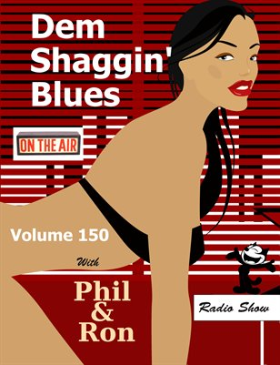 Dem Shaggin' Blues Radio Show # 150