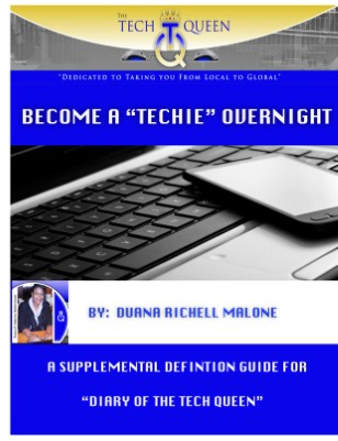 "Become a ""TECHIE"" Overnight by Duana R. Malone"