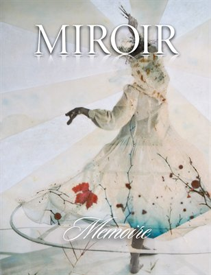 MIROIR MAGAZINE • Memoire • Nichole DeMent