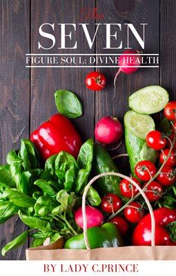 The Seven Figure Soul: Divine Health
