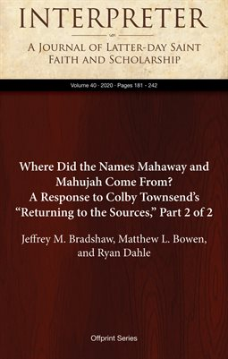 "Where Did the Names Mahaway and Mahujah Come From? A Response to Colby Townsend's ""Returning to the Sources,"" Part 2 of 2"