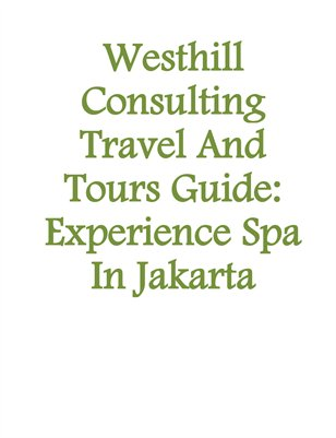 Westhill Consulting Travel And Tours Guide: Experience Spa In Jakarta