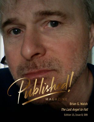 PUBLISHED! #15 Excerpt featuring Brian G. Walsh