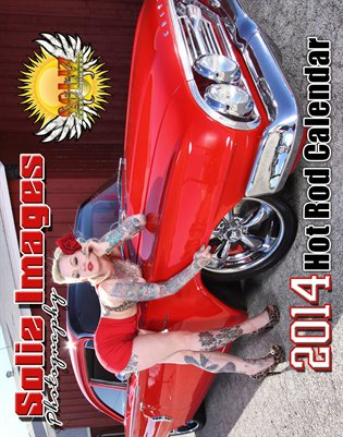 Soliz Images 2014 Hot Rod Calendar