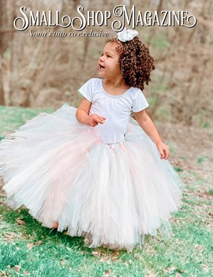 Small Shop Magazine Nona's Tutu Co. Exclusive