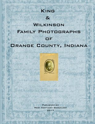 King & Wilkinson Family Photographs of Orange County, Indiana