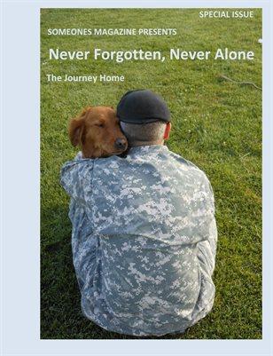 Someones Magazine presents: Never Forgotten, Never Alone