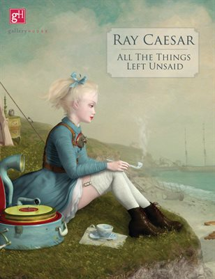 Ray Caesar - All Things Left Unsaid