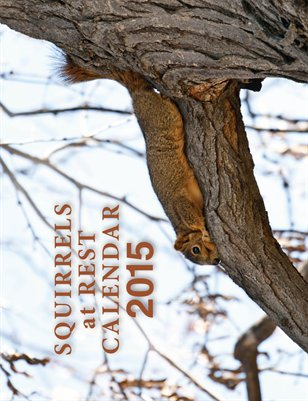 2015 Squirrels at Rest Calendar