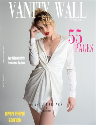 Vanity Wall Magazine | OPEN THEME EDITION | APRIL 2021 | Vol. ii Issue 07