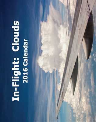 In-Flight:  Clouds, 2016 Wall Calendar