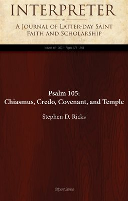 Psalm 105: Chiasmus, Credo, Covenant, and Temple
