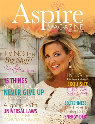Aspire Magazine - April/May 2013 - Self-Care for a Woman's Soul