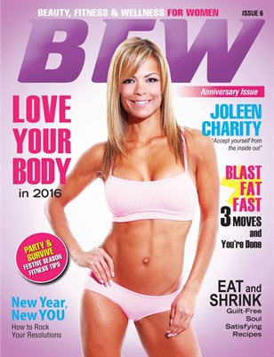 BFW Magazine: Beauty, Fitness & Wellness for Women featuring Joleen Charity (Anniversary Edition)