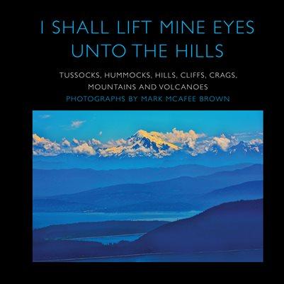 I Shall Lift Mine Eyes Unto The Hills