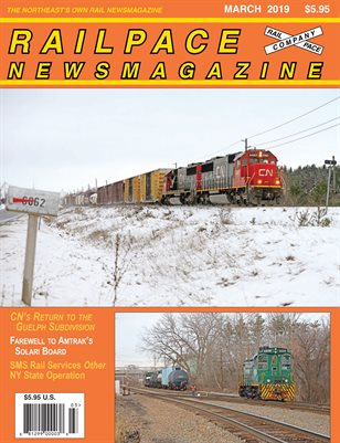 2019-03 MARCH 2019 Railpace Newsmagazine