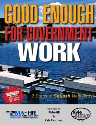 Good Enough for Government Work - IPMA-HR