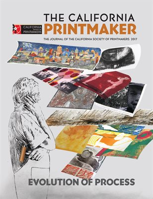 2017 Journal of the California Society of Printmakers, Evolution of Process