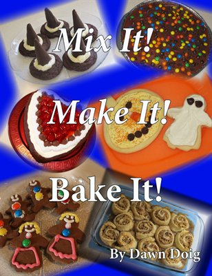 Mix It! Make It! Bake It!