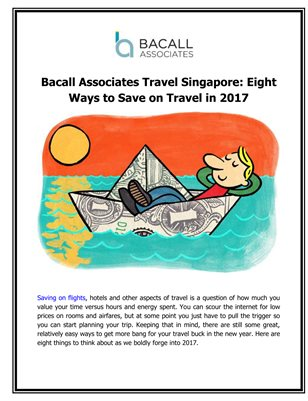 Bacall Associates Travel Singapore: Eight Ways to Save on Travel in 2017